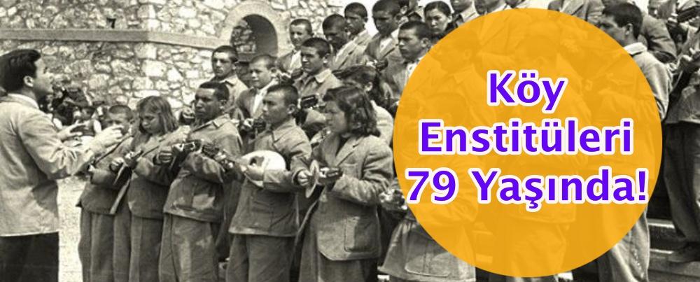 Köy Enstitüleri 79 Yaşında!