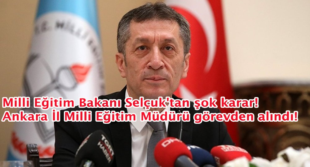 Milli Eğitim Bakanı Selçuk'tan şok karar!