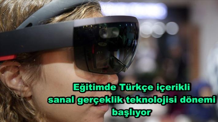 Eğitimde Türkçe içerikli sanal gerçeklik teknolojisi dönemi başlıyor