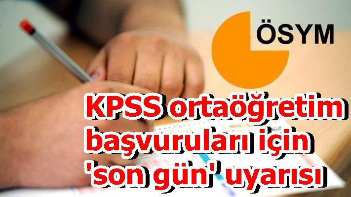KPSS ortaöğretim başvuruları için 'son gün' uyarısı