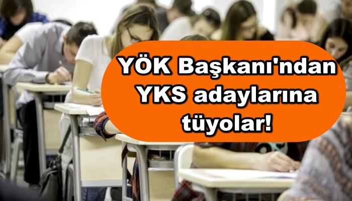 YÖK Başkanı'ndan YKS adaylarına tüyolar!