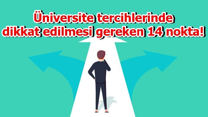 Üniversite tercihlerinde dikkat edilmesi gereken 14 nokta!