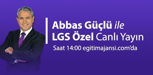 Abbas Güçlü  LGS hakkında merak edilenleri cevaplıyor! Canlı Yayın!