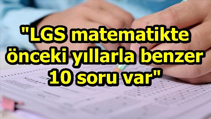 """""""LGS matematikte önceki yıllarla benzer 10 soru var"""""""