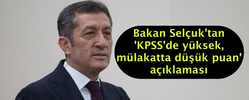 Bakan Selçuk'tan 'KPSS'de yüksek, mülakatta düşük puan' açıklaması