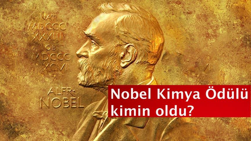 Nobel Kimya Ödülü kimin oldu?