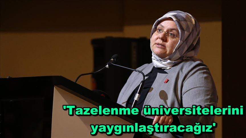 'Tazelenme üniversitelerini yaygınlaştıracağız'