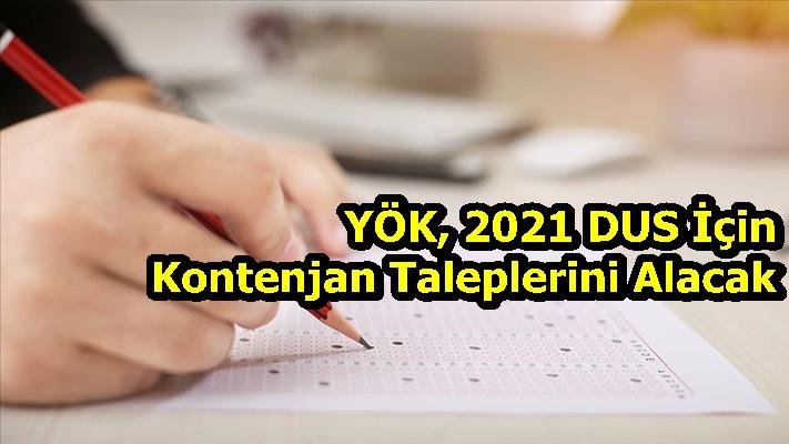 YÖK, 2021 DUS İçin Kontenjan Taleplerini Alacak