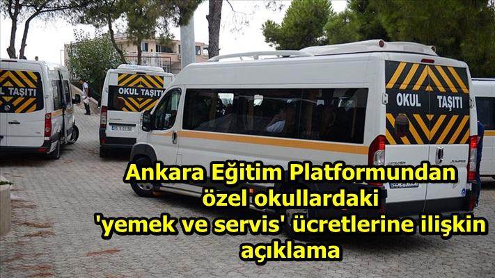 Ankara Eğitim Platformundan özel okullardaki 'yemek ve servis' ücretlerine ilişkin açıklama