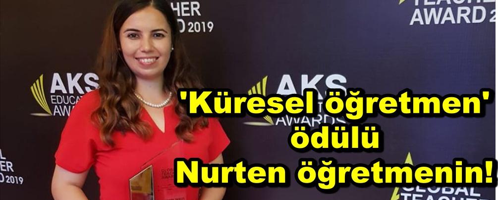 'Küresel öğretmen' ödülü Nurten öğretmenin!