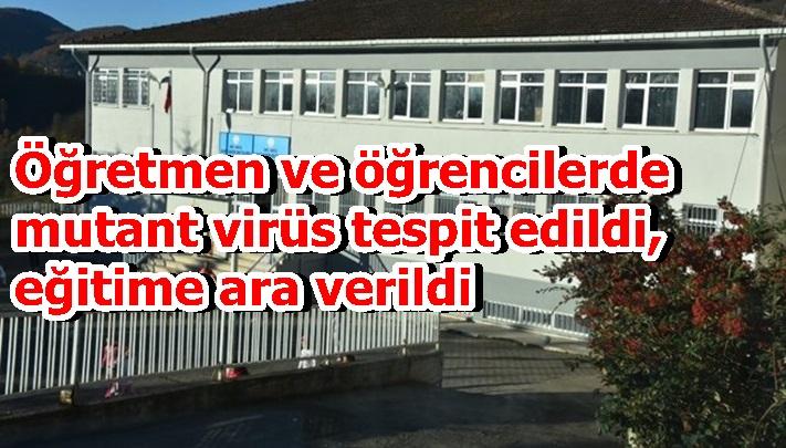 Öğretmen ve öğrencilerde mutant virüs tespit edildi, eğitime ara verildi
