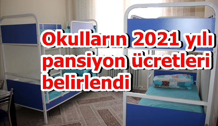 Okulların 2021 yılı pansiyon ücretleri belirlendi
