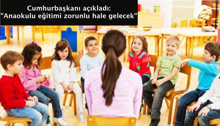 """Cumhurbaşkanı açıkladı: """"Anaokulu eğitimi zorunlu hale gelecek"""""""