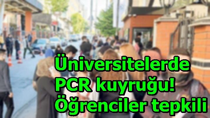Üniversitelerde PCR kuyruğu! Öğrenciler tepkili