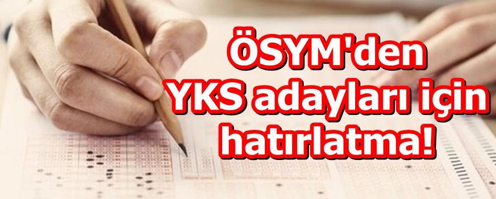 ÖSYM'den YKS adayları için hatırlatma!