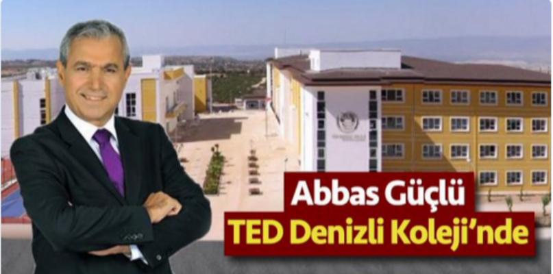 Abbas Güçlü bugün TED Denizli Koleji'nde 'Doğru okul'u irdeleyecek