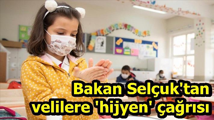 Milli Eğitim Bakanı Selçuk'tan velilere 'hijyen' çağrısı