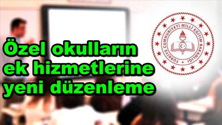 Özel okulların ek hizmetlerine yeni düzenleme