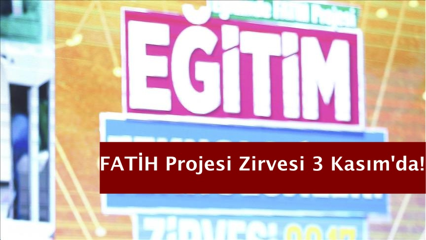 FATİH Projesi Zirvesi 3 Kasım'da!