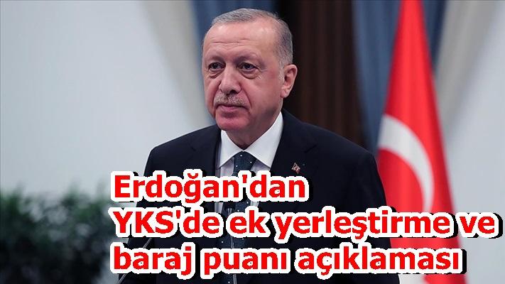 Erdoğan'dan YKS'de ek yerleştirme ve baraj puanı açıklaması