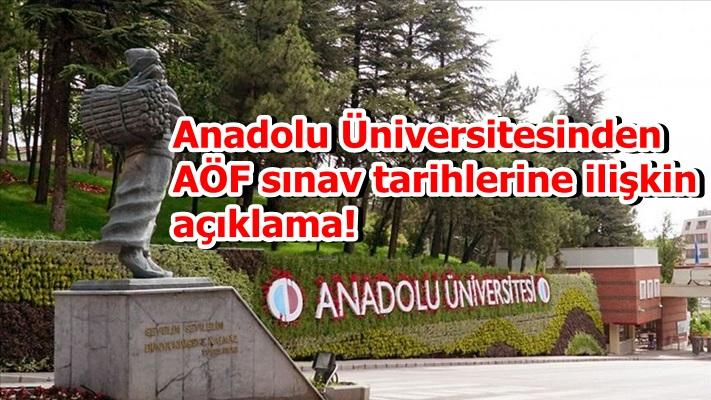 Anadolu Üniversitesinden AÖF sınav tarihlerine ilişkin açıklama!