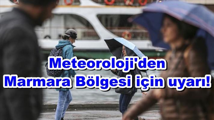 Meteoroloji'den Marmara Bölgesi için uyarı!