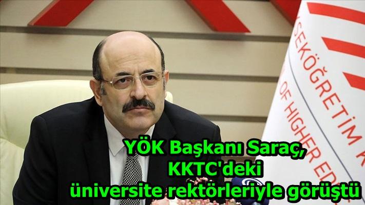 YÖK Başkanı Saraç, KKTC'deki üniversite rektörleriyle görüştü
