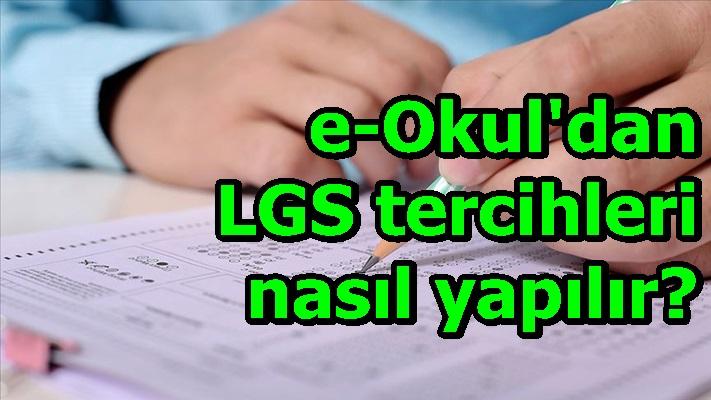 e-Okul'dan LGS tercihleri nasıl yapılır?