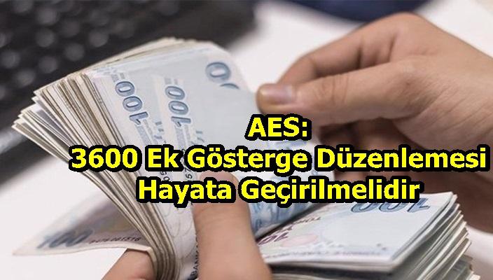 AES: 3600 Ek Gösterge Düzenlemesi Hayata Geçirilmelidir