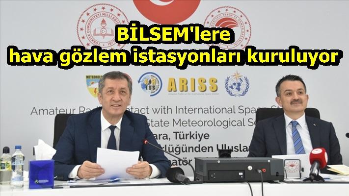 BİLSEM'lere hava gözlem istasyonları kuruluyor