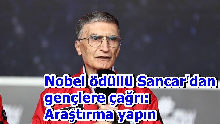 Nobel ödüllü Sancar'dan gençlere çağrı: Araştırma yapın