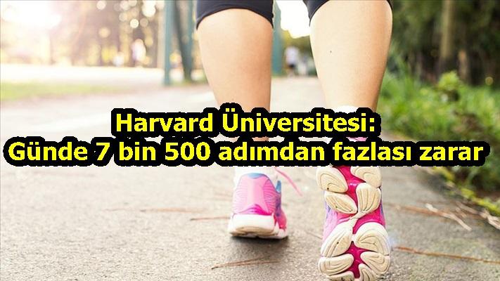 Harvard Üniversitesi: Günde 7 bin 500 adımdan fazlası zarar
