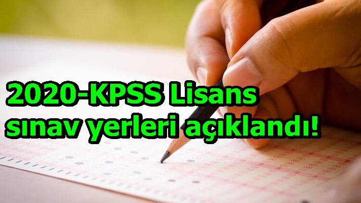 2020-KPSS Lisans sınav yerleri açıklandı!