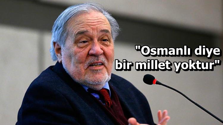 Prof. Dr. İlber Ortaylı: Osmanlı diye bir millet yoktur