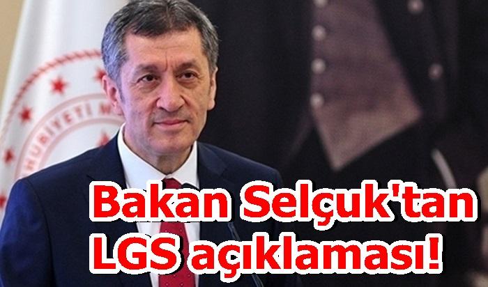 Bakan Selçuk'tan LGS açıklaması!