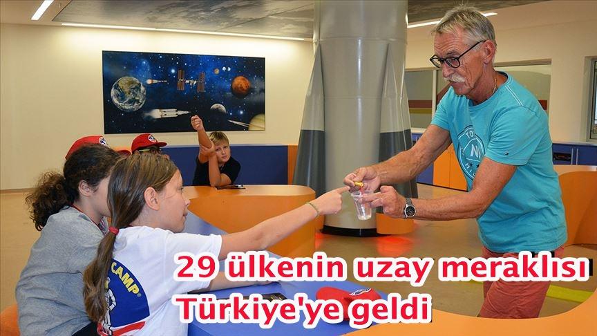 29 ülkenin uzay meraklısı Türkiye'ye geldi