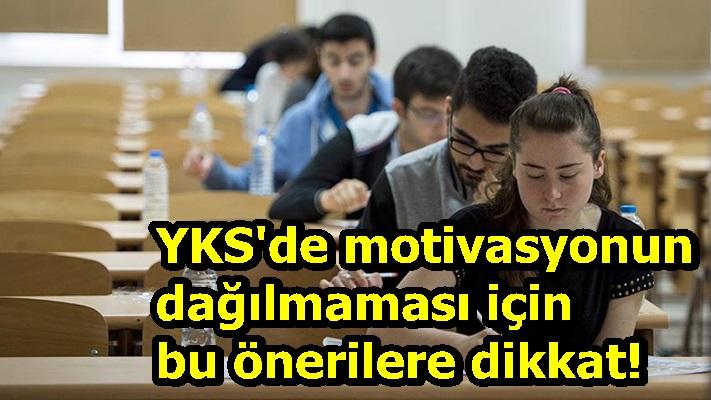 YKS'de motivasyonun dağılmaması için bu önerilere dikkat!