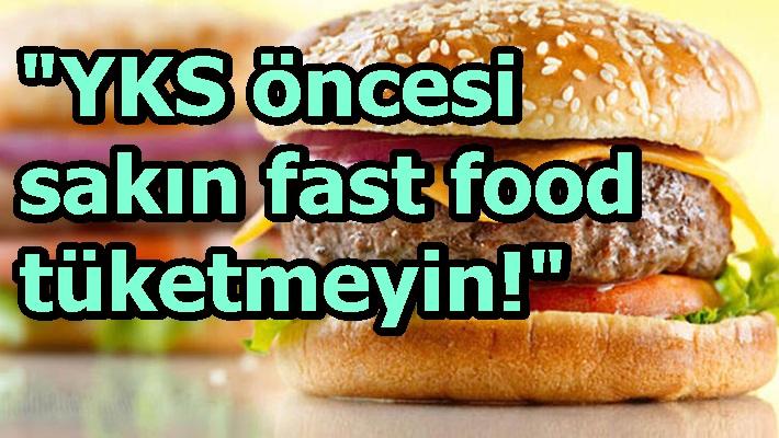 YKS öncesi sakın fast food tüketmeyin!