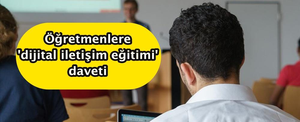 Öğretmenlere 'dijital iletişim eğitimi' daveti