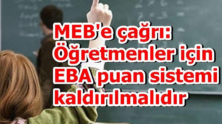 MEB'e çağrı: Öğretmenler için EBA puan sistemi kaldırılmalıdır