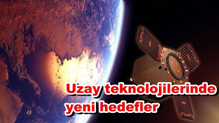Uzay teknolojilerinde yeni hedefler