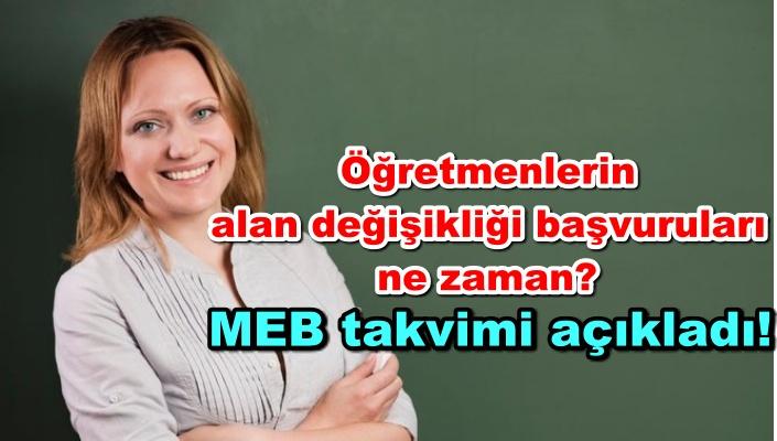 Öğretmenlerin alan değişikliği başvuruları ne zaman? MEB takvimi açıkladı!
