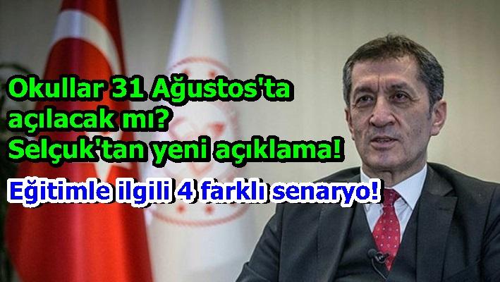 Bakan Selçuk'tan yeni açıklama! Okullar 31 Ağustos'ta açılacak mı?