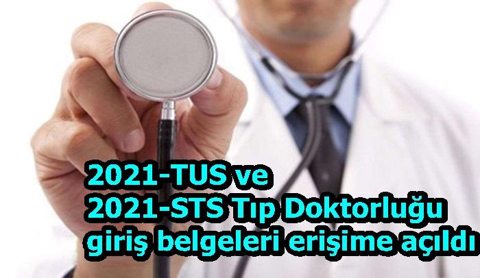 2021-TUS ve 2021-STS Tıp Doktorluğu giriş belgeleri erişime açıldı