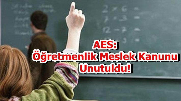 AES: Öğretmenlik Meslek Kanunu Unutuldu!