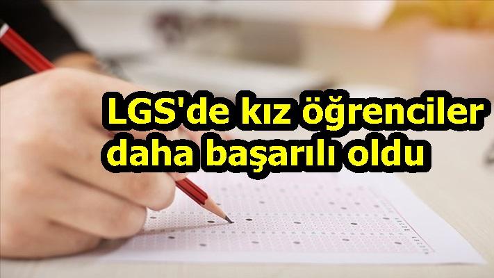 LGS'de kız öğrenciler daha başarılı oldu
