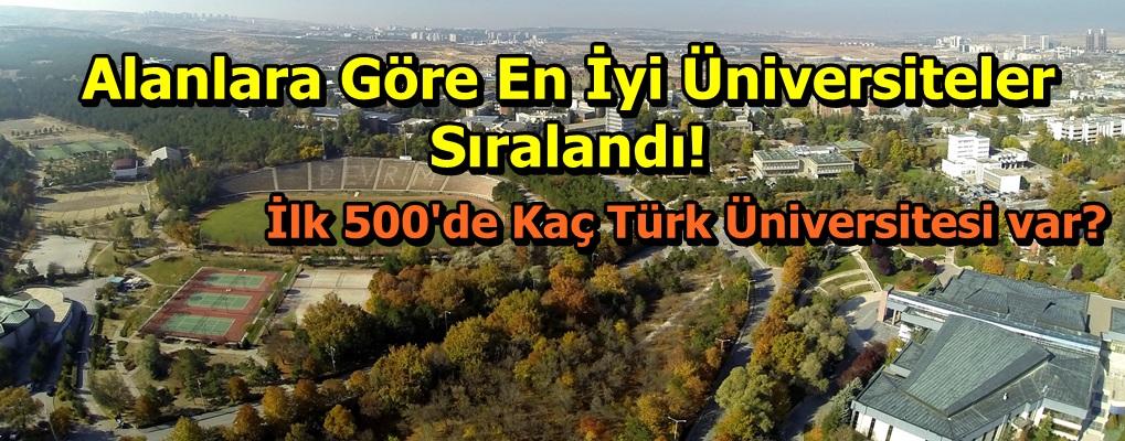 Alanlara Göre En İyi Üniversiteler Sıralandı! İlk 500'de Kaç Türk Üniversitesi var?