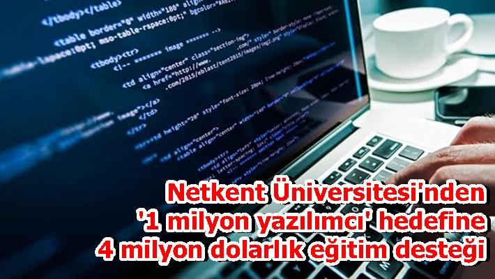 Netkent Üniversitesi'nden '1 milyon yazılımcı' hedefine 4 milyon dolarlık eğitim desteği