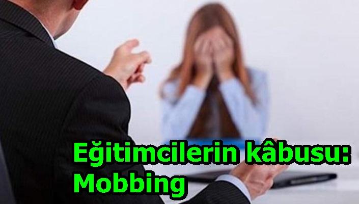 Eğitimcilerin kâbusu: Mobbing