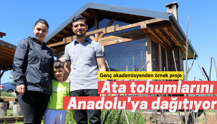 Ata tohumlarını Anadolu'ya dağıtıyor